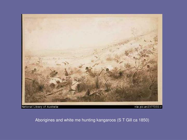 Aborigines and white me hunting kangaroos (S T Gill ca 1850)