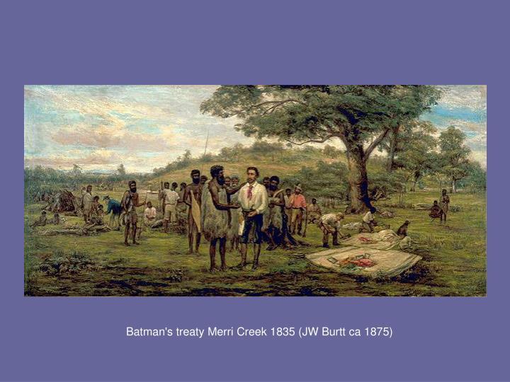 Batman's treaty Merri Creek 1835 (JW Burtt ca 1875)