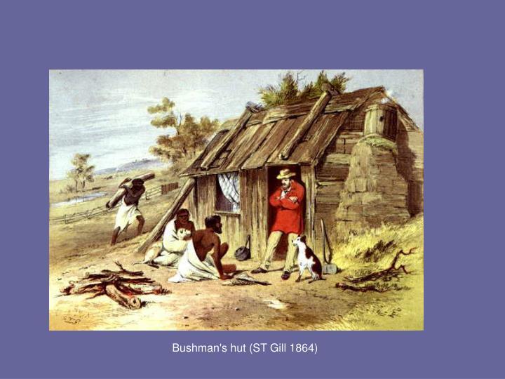 Bushman's hut (ST Gill 1864)