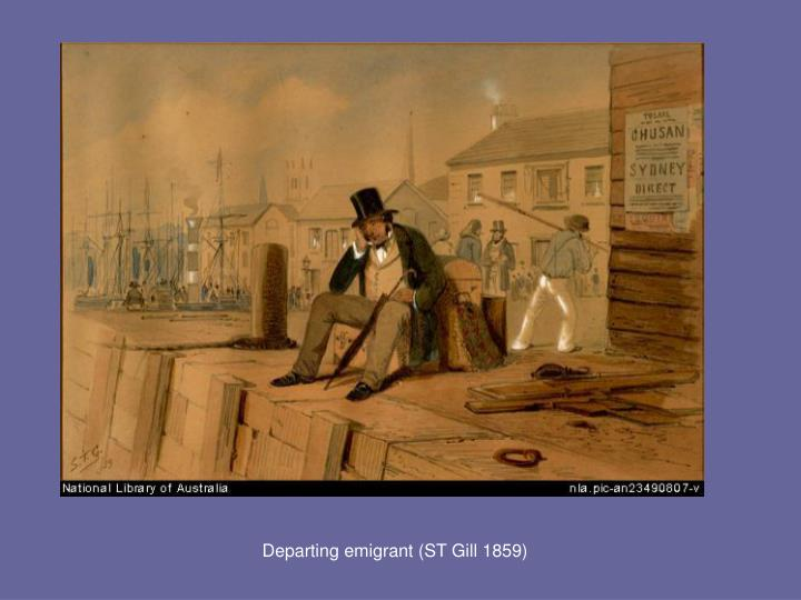 Departing emigrant (ST Gill 1859)
