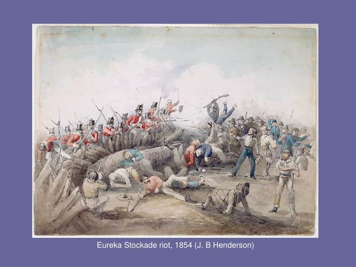 Eureka Stockade riot, 1854 (J. B Henderson)