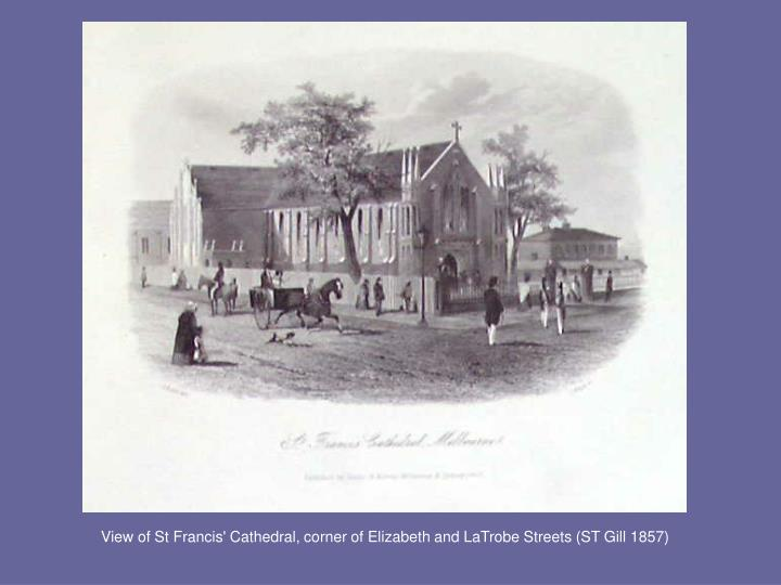 View of St Francis' Cathedral, corner of Elizabeth and LaTrobe Streets (ST Gill 1857)