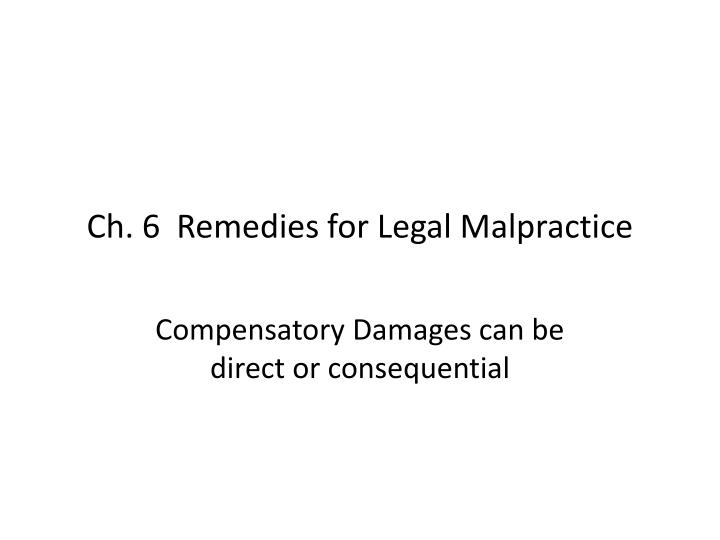 Ch 6 remedies for legal malpractice