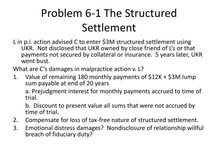 Problem 6-1 The Structured Settlement