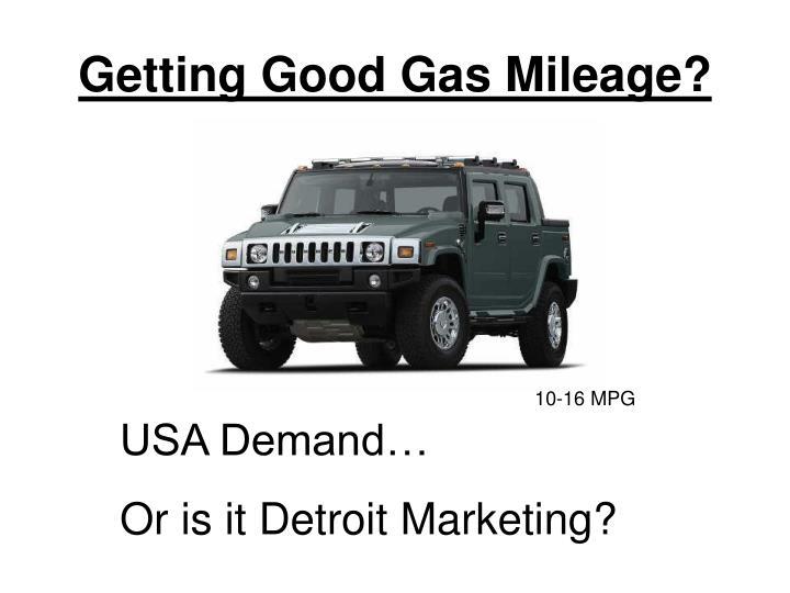 Getting Good Gas Mileage?
