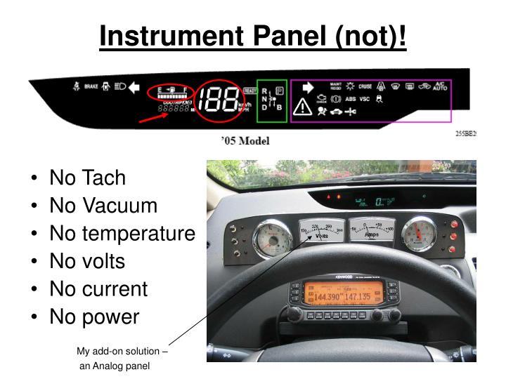 Instrument Panel (not)!