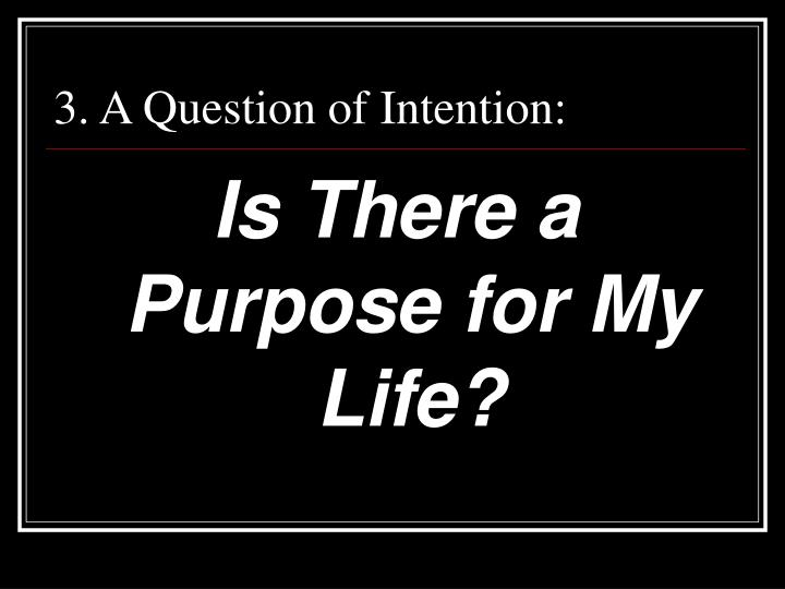 3. A Question of Intention: