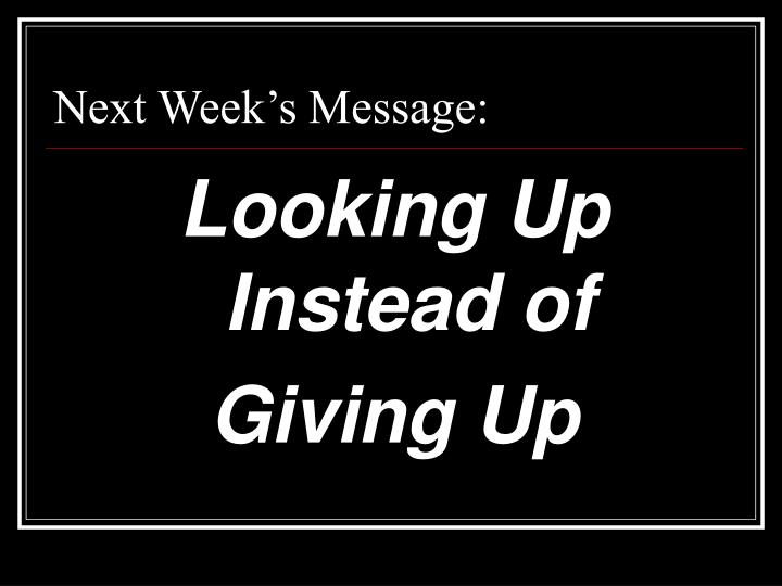 Next Week's Message: