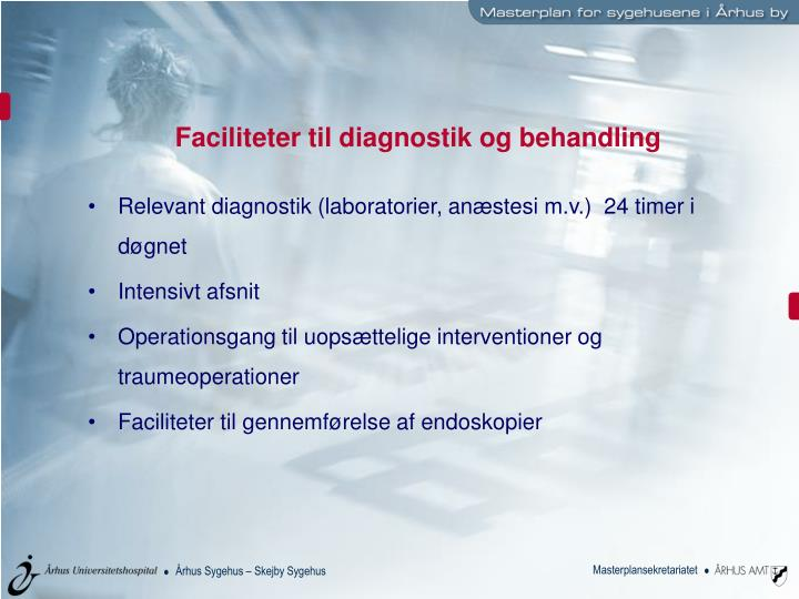 Faciliteter til diagnostik og behandling