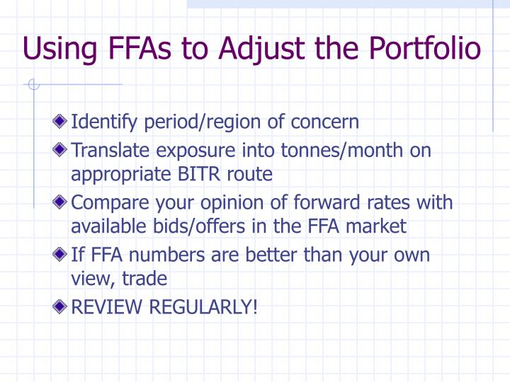 Using FFAs to Adjust the Portfolio