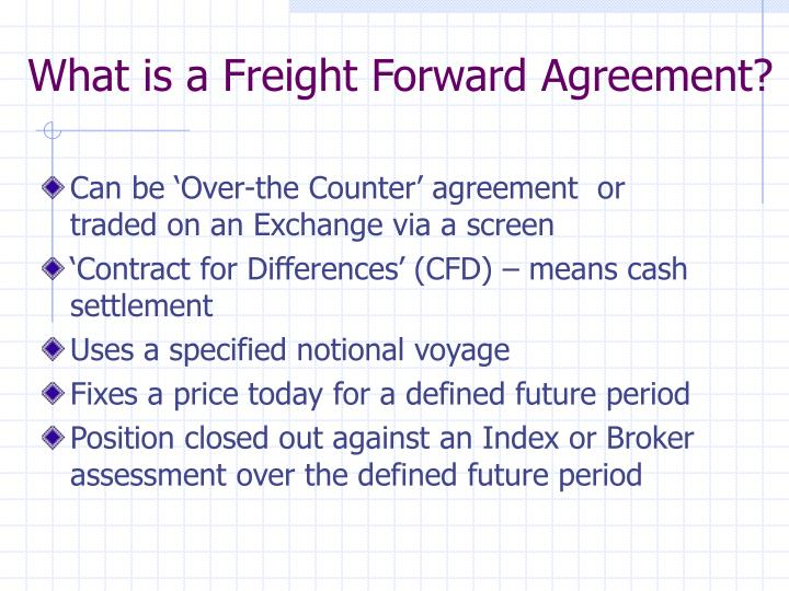 What is a Freight Forward Agreement?