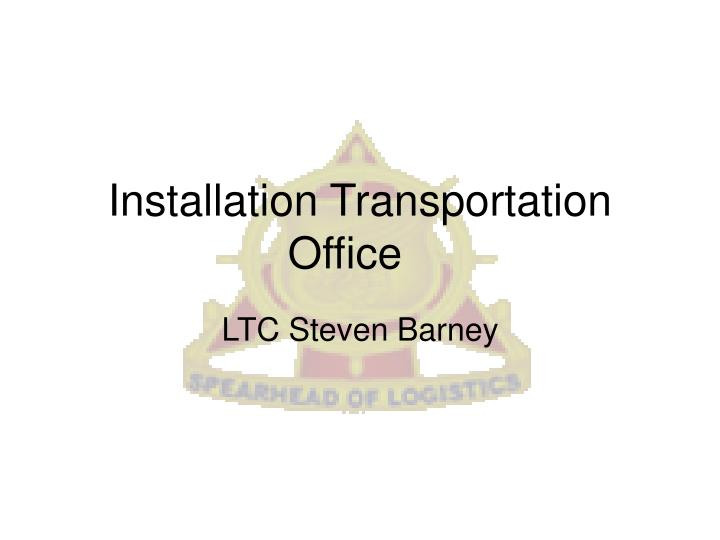 Installation transportation office