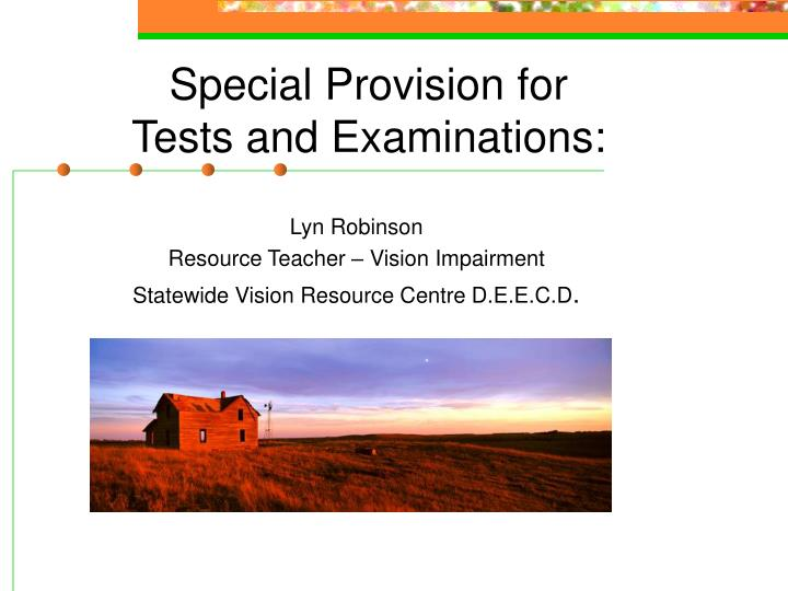 special provision for tests and examinations