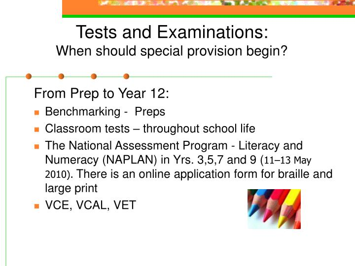 Tests and examinations when should special provision begin