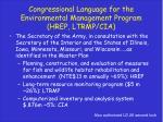 congressional language for the environmental management program hrep ltrmp cia