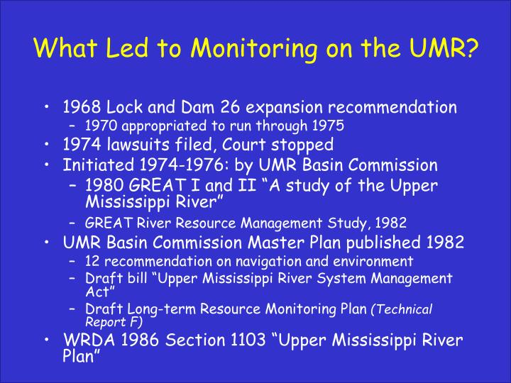 What Led to Monitoring on the UMR?