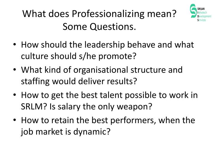 What does Professionalizing mean?