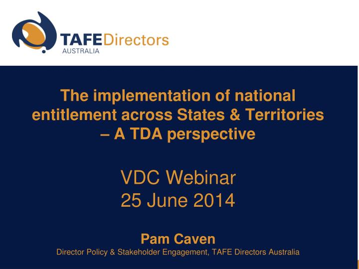 The implementation of national entitlement across States & Territories – A TDA perspective