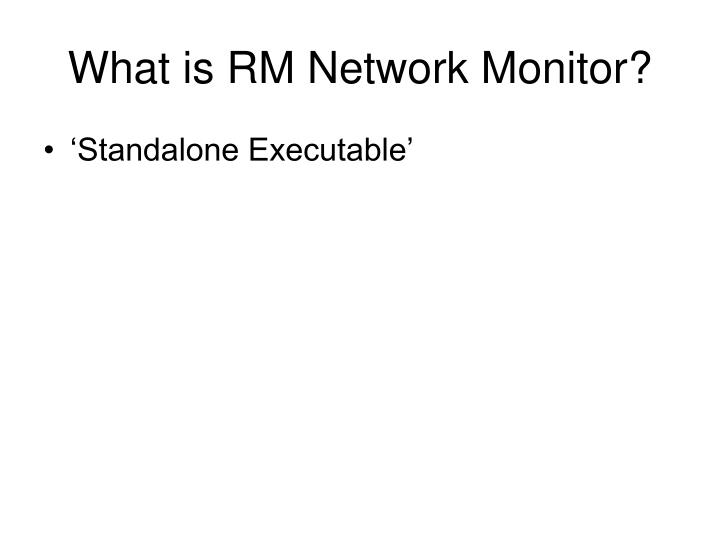 What is RM Network Monitor?