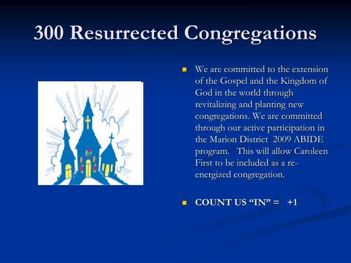 300 Resurrected Congregations