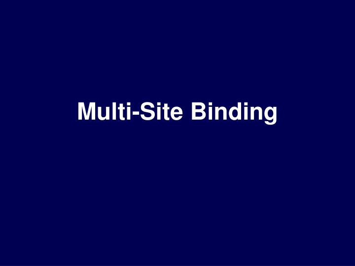 Multi-Site Binding