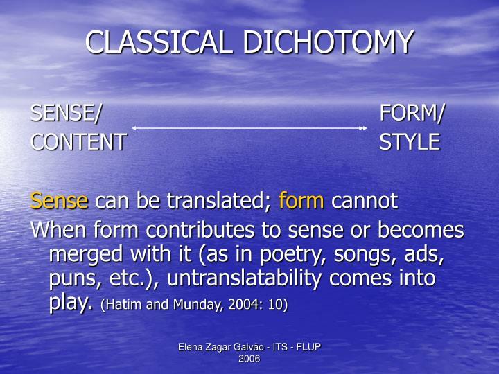 CLASSICAL DICHOTOMY