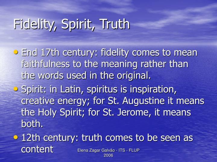 Fidelity, Spirit, Truth