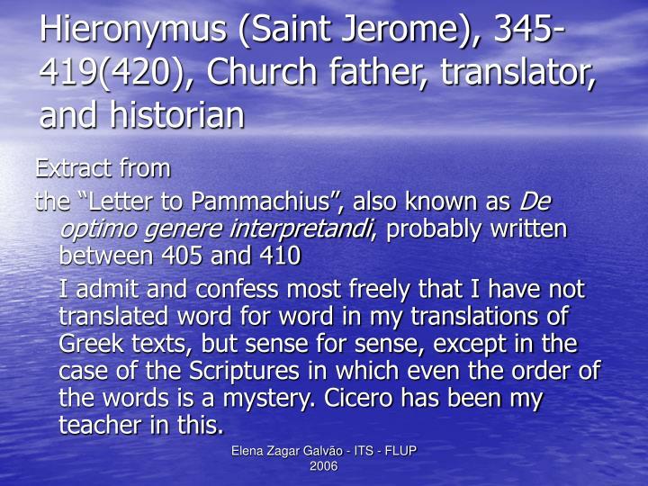 Hieronymus (Saint Jerome), 345-419(420), Church father, translator, and historian