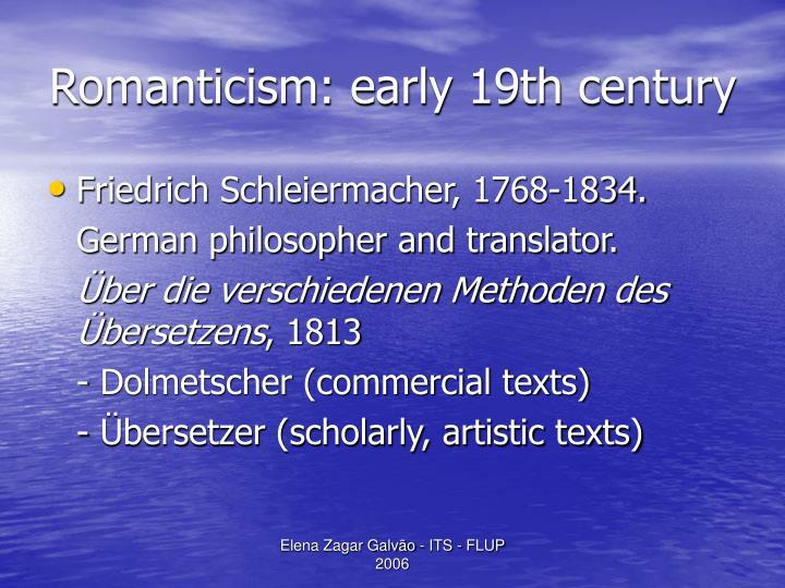 Romanticism: early 19th century