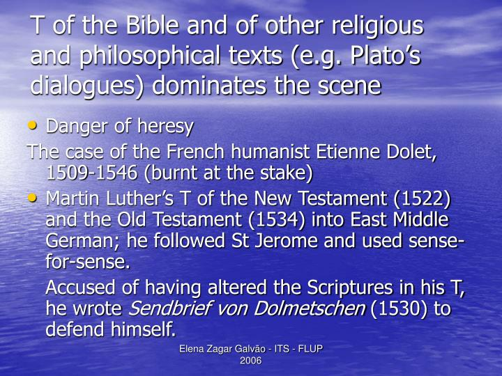 T of the Bible and of other religious and philosophical texts (e.g. Plato's dialogues) dominates the scene