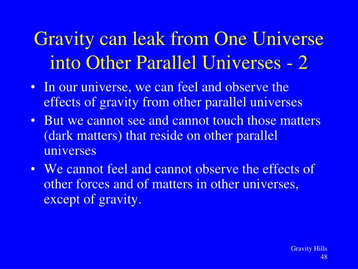 In our universe, we can feel and observe the effects of gravity from other parallel universes