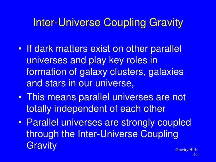 If dark matters exist on other parallel universes and play key roles in formation of galaxy clusters, galaxies and stars in our universe,
