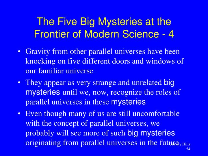 Gravity from other parallel universes have been knocking on five different doors and windows of our familiar universe