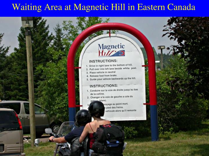 Waiting area at magnetic hill in eastern canada