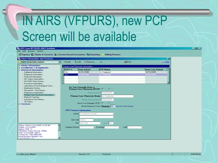 IN AIRS (VFPURS), new PCP Screen will be available