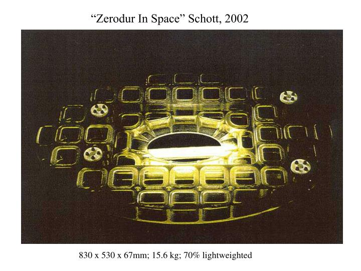 """Zerodur In Space"" Schott, 2002"
