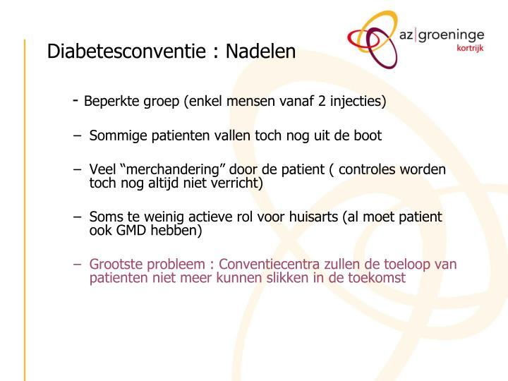 Diabetesconventie : Nadelen