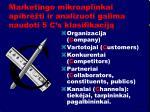 marketingo mikroaplinkai apibr ti ir analizuoti galima naudoti 5 c s klasifikacij