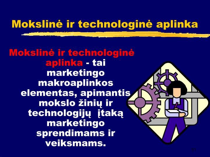 Mokslinė ir technologinė aplinka