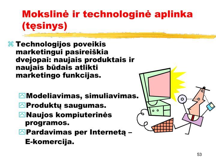 Mokslinė ir technologinė aplinka (tęsinys)