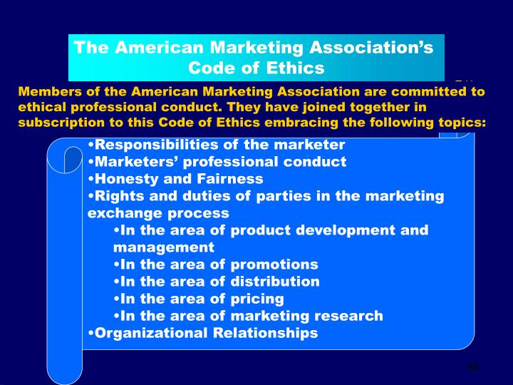 Members of the American Marketing Association are committed to ethical professional conduct. They have joined together in subscription to this Code of Ethics embracing the following topics: