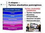 4 etapas tyrimo ataskaitos parengimas