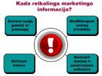 kada reikalinga marketingo informacija