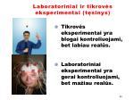 laboratoriniai ir tikrov s eksperimentai t sinys