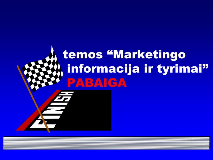 "temos ""Marketingo informacija ir tyrimai"""