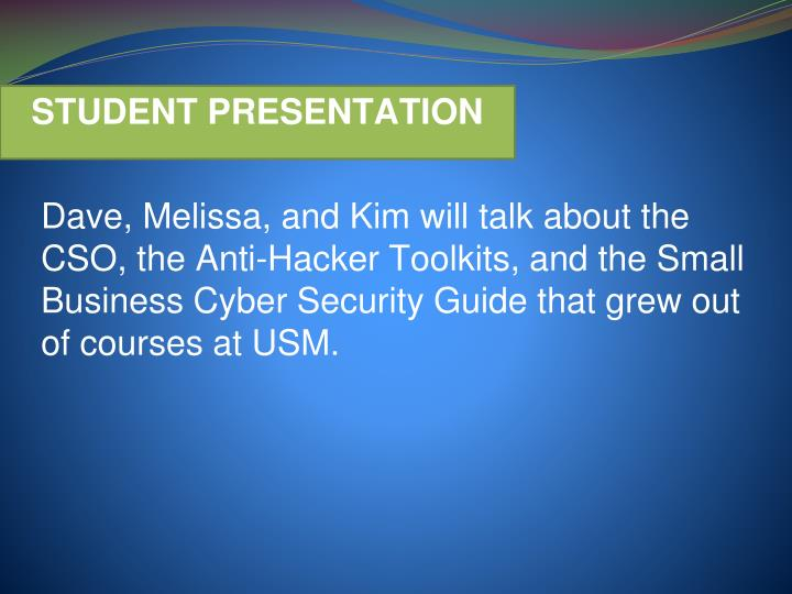 Dave, Melissa, and Kim will talk about the CSO, the Anti-Hacker Toolkits,