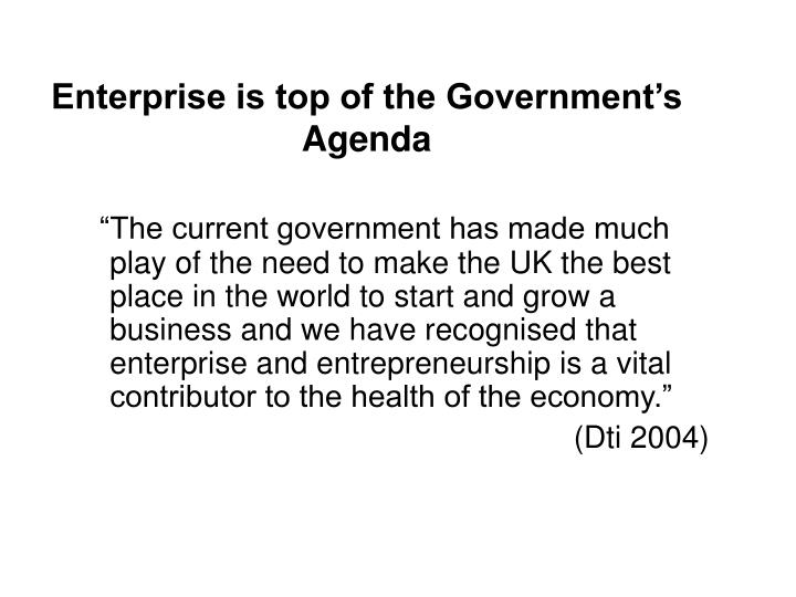 Enterprise is top of the government s agenda
