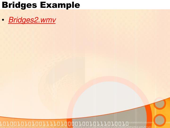 Bridges Example