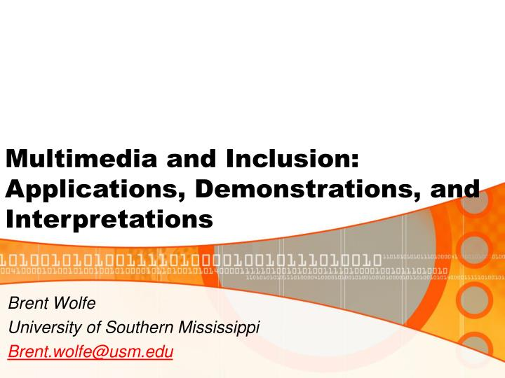 Multimedia and Inclusion: Applications, Demonstrations, and Interpretations