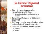 no coherent organized revolutions